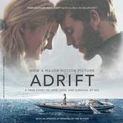 Adrift [Movie tie-in]: A True Story of Love, Loss, and Survival at Sea Audiobook, by Tami Oldham Ashcraft