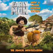Early Man: The Junior Novelization Audiobook, by Aardman Animation Ltd|