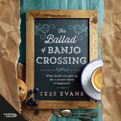 The Ballad of Banjo Crossing Audiobook, by Tess Evans