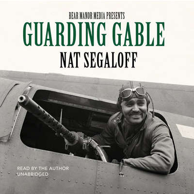 Guarding Gable Audiobook, by Nat Segaloff