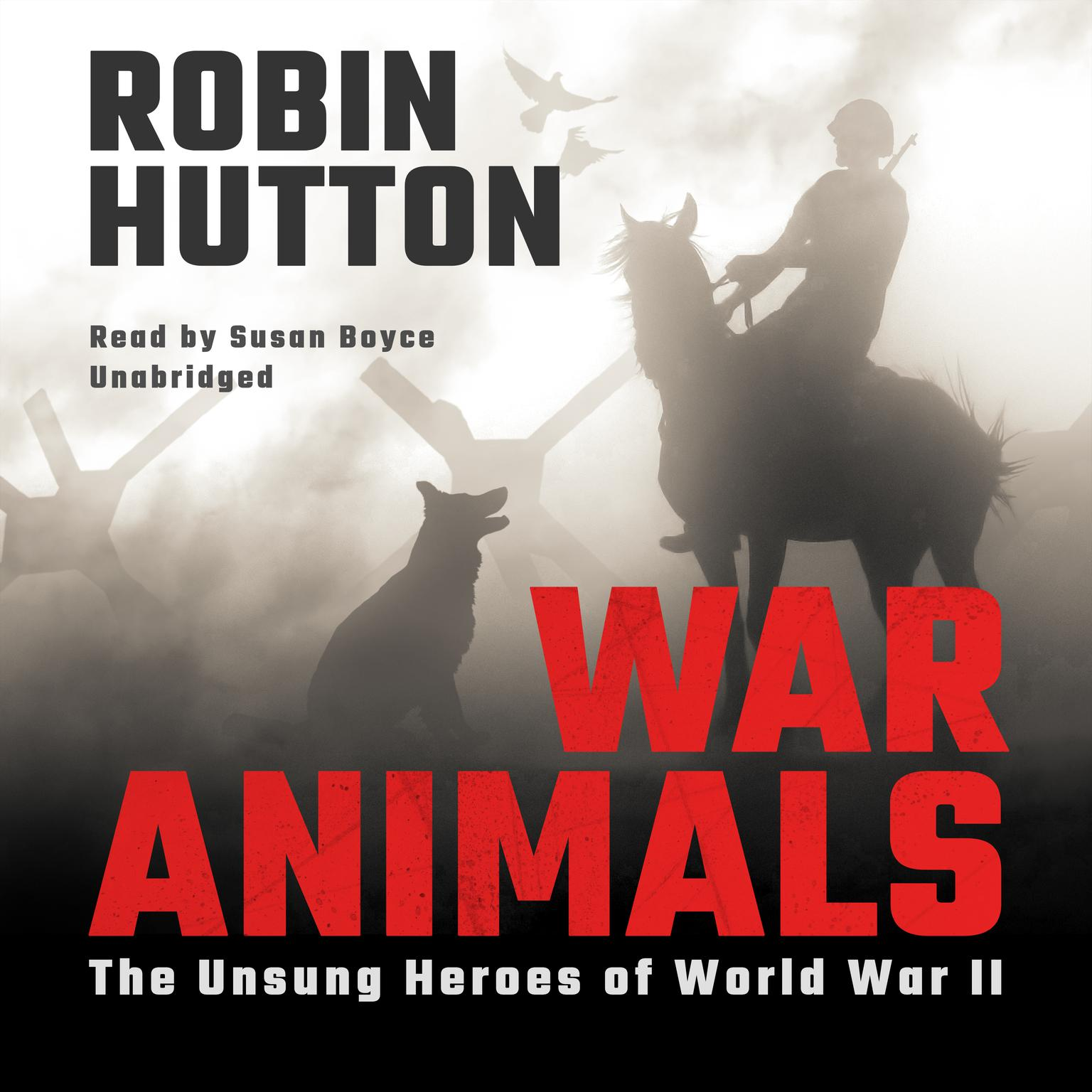 Printable War Animals: The Unsung Heroes of World War II Audiobook Cover Art