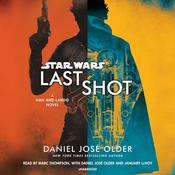 Last Shot (Star Wars): A Han and Lando Novel Audiobook, by Daniel José Older