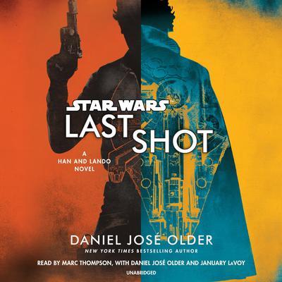 Star Wars: Last Shot: A Han and Lando Novel Audiobook, by Daniel José Older