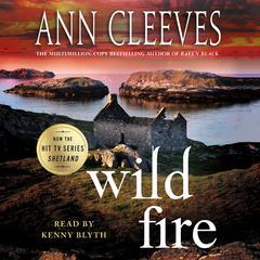 Wild Fire: A Shetland Island Mystery Audiobook, by Ann Cleeves
