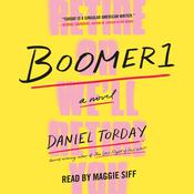 Boomer1: A Novel Audiobook, by Daniel Torday|