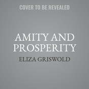 Amity and Prosperity: One Family and the Fracturing of America Audiobook, by Eliza Griswold