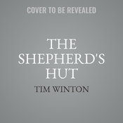 The Shepherds Hut: A Novel Audiobook, by Tim Winton