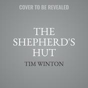 The Shepherds Hut: A Novel Audiobook, by Tim Winton