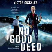 No Good Deed: A Thriller Audiobook, by Victor Gischler