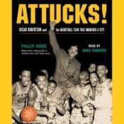 Attucks!: Oscar Robertson and the Basketball Team That Awakened a City Audiobook, by Phillip Hoose