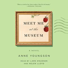 Meet Me at the Museum: A Novel Audiobook, by Anne Youngson
