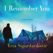 I Remember You: A Ghost Story Audiobook, by Yrsa Sigurdardottir|