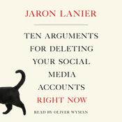 Ten Arguments for Deleting Your Social Media Accounts Right Now Audiobook, by Jaron Lanier|