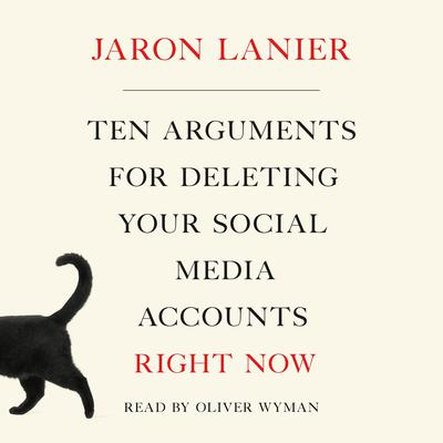Ten Arguments for Deleting Your Social Media Accounts Right Now Audiobook, by Jaron Lanier