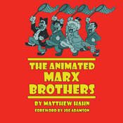 The Animated Marx Brothers Audiobook, by Matthew Hahn|