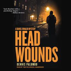 Head Wounds: A Daniel Rinaldi Mystery Audiobook, by Dennis Palumbo