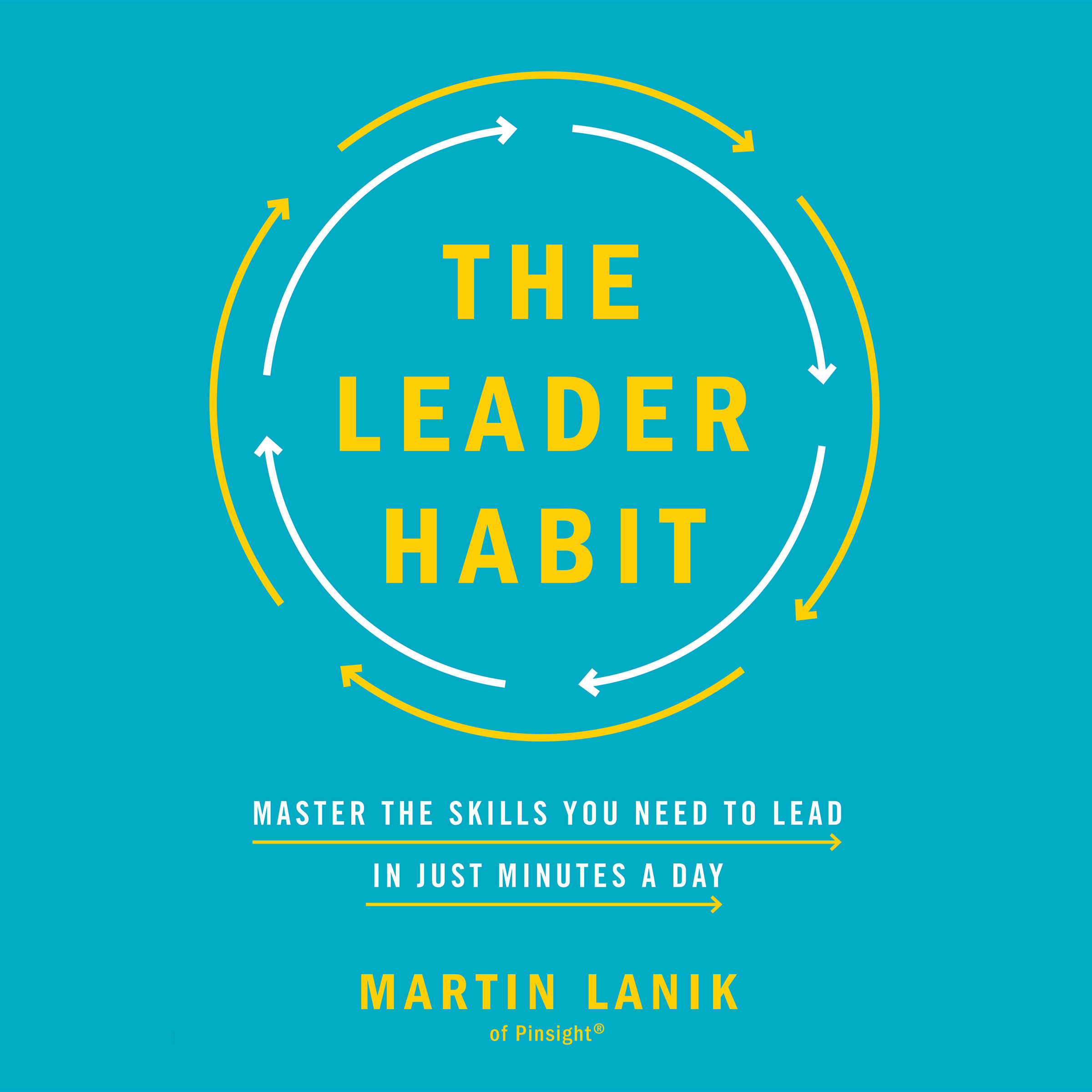Printable The Leader Habit: Master the Skills You Need to Lead--in Just Minutes a Day Audiobook Cover Art