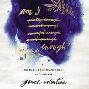 Am I Enough?: Embracing the Truth About Who You Are Audiobook, by Author Info Added Soon