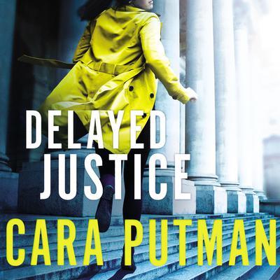 Delayed Justice Audiobook, by Cara Putman