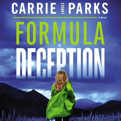 Formula of Deception: A Novel Audiobook, by Carrie Stuart Parks