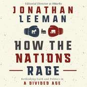 How the Nations Rage: Rethinking Faith and Politics in a Divided Age Audiobook, by Jonathan Leeman