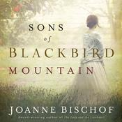 Sons of Blackbird Mountain: A Novel Audiobook, by Joanne Bischof