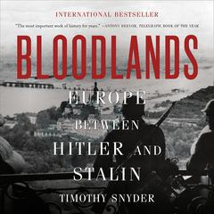 Bloodlands: Europe between Hitler and Stalin Audiobook, by