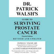 Dr. Patrick Walshs Guide to Surviving Prostate Cancer Audiobook, by Janet Farrar Worthington|Patrick C. Walsh|