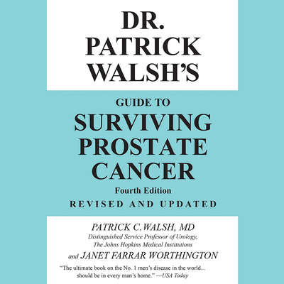 Dr. Patrick Walshs Guide to Surviving Prostate Cancer Audiobook, by Janet Farrar Worthington