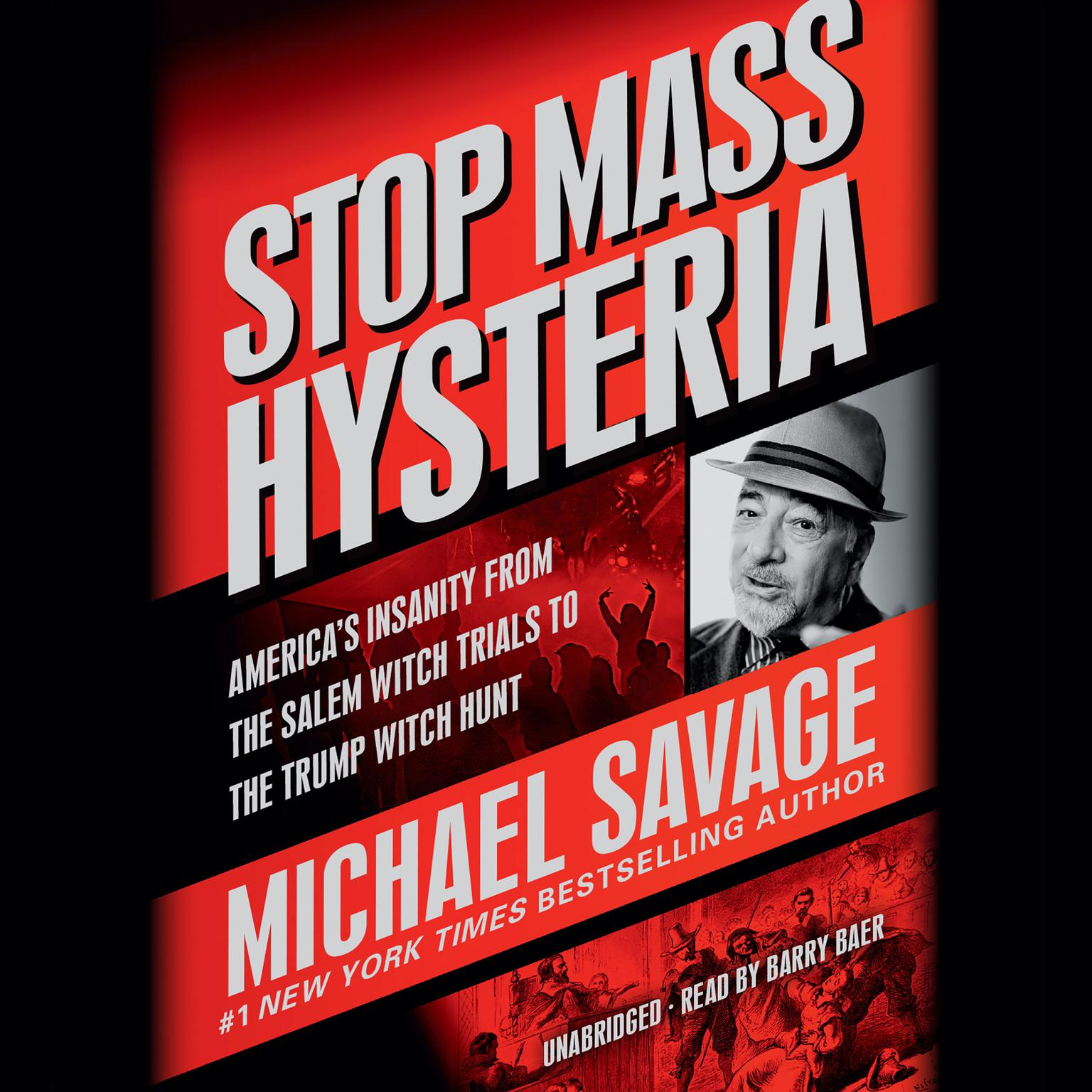 Printable Stop Mass Hysteria: America's Insanity from the Salem Witch Trials to the Trump Witch Hunt Audiobook Cover Art