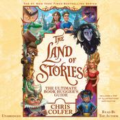 The Land of Stories: The Ultimate Book Huggers Guide Audiobook, by Chris Colfer