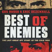 Best of Enemies: The Last Great Spy Story of the Cold War Audiobook, by Gus Russo, Eric Dezenhall