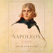 Napoleon: A Life Audiobook, by Adam Zamoyski