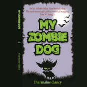 My Zombie Dog Audiobook, by Charmaine Clancy