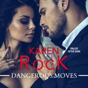 Dangerous Moves Audiobook, by Karen Rock