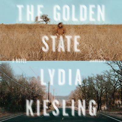 The Golden State Audiobook, by Lydia Kiesling