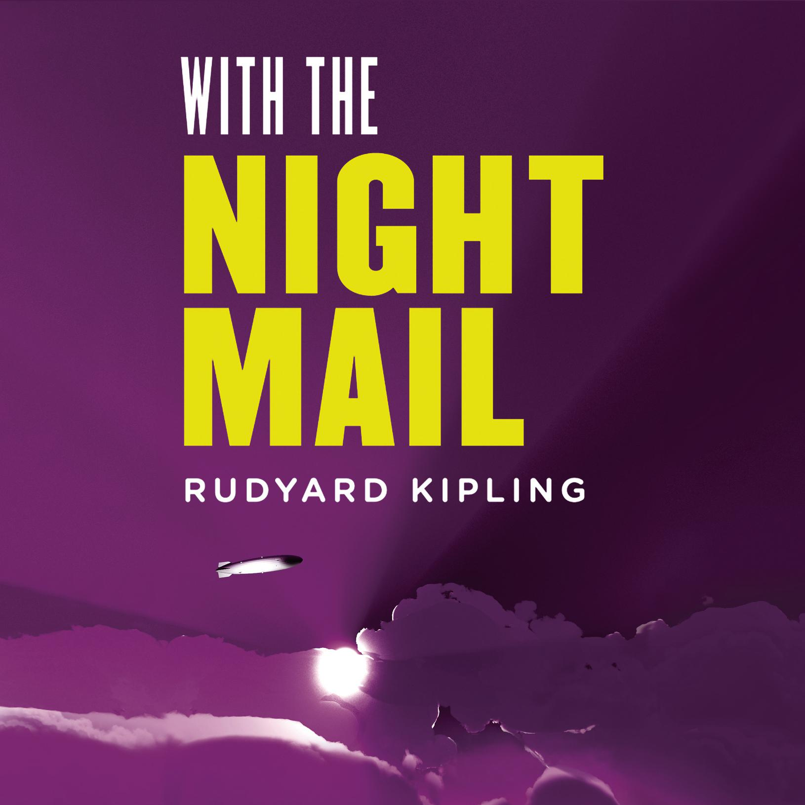 Printable With the Night Mail: A Story of 2000 A.D.: A Yarn About the Aerial Board of Control Audiobook Cover Art