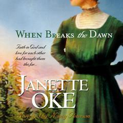 When Breaks the Dawn Audiobook, by Janette Oke