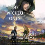 The Wicked Ones: Ghosts of the Shadow Market Audiobook, by Robin Wasserman Cassandra Clare 