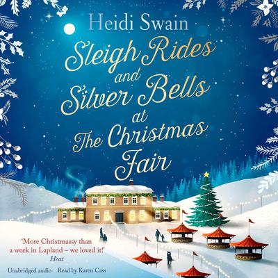 Sleigh Rides and Silver Bells at the Christmas Fair: The Christmas favourite and Sunday Times bestseller Audiobook, by Heidi Swain