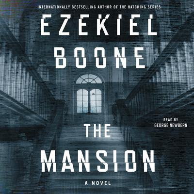 The Mansion: A Novel Audiobook, by Ezekiel Boone