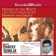 Odyssey of the West I: A Classic Education through the Great Books:Hebrews and Greeks Audiobook, by