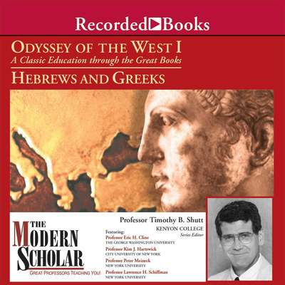 Odyssey of the West I: A Classic Education through the Great Books:Hebrews and Greeks Audiobook, by Timothy B. Shutt