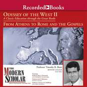 Odyssey of the West II: A Classic Education through the Great Books: From Athens to Rome and the Gospels Audiobook, by Timothy B. Shutt