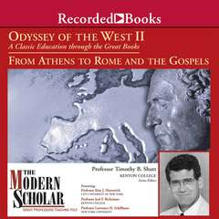 Odyssey of the West II: A Classic Education through the Great Books: From Athens to Rome and the Gospels Audiobook, by