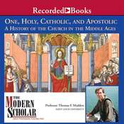 One, Holy, Catholic, and Apostolic: A History of the Church in the Middle Ages Audiobook, by Thomas F. Madden