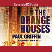 The Orange Houses Audiobook, by Paul Griffin