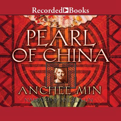 Pearl of China Audiobook, by Anchee Min