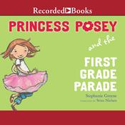 Princess Posey and the First Grade Parade Audiobook, by Stephanie Greene