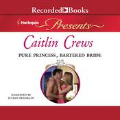 Pure Princess, Bartered Bride Audiobook, by Caitlin Crews